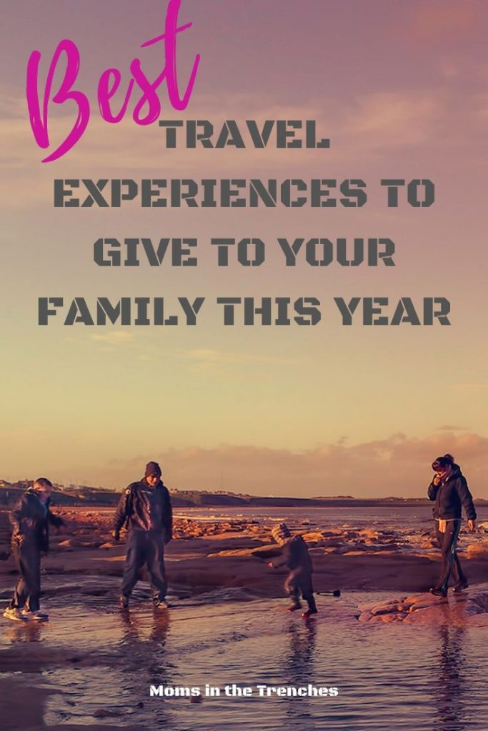 pin for the best travel experiences to give to your family this year